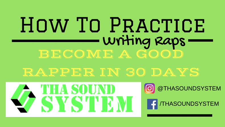 How To Practice Writing Raps | Tha Soundsystem